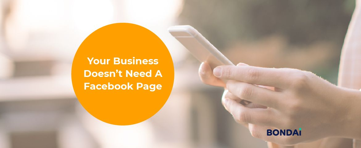 Your Business Doesn't Need A Facebook Page Featured Image
