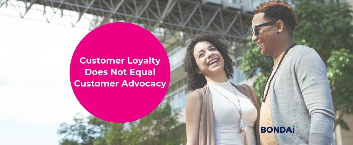 Customer Loyalty Does Not Equal Customer Advocacy Featured Image