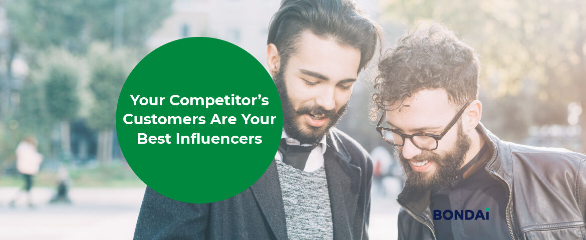Your Competitor's Customers Are Your Best Influencers Featured Image