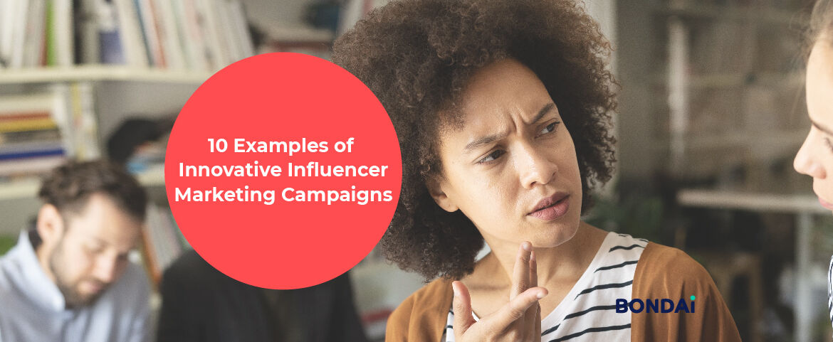 10 Examples of Innovative Influencer Marketing Campaigns Featured Image