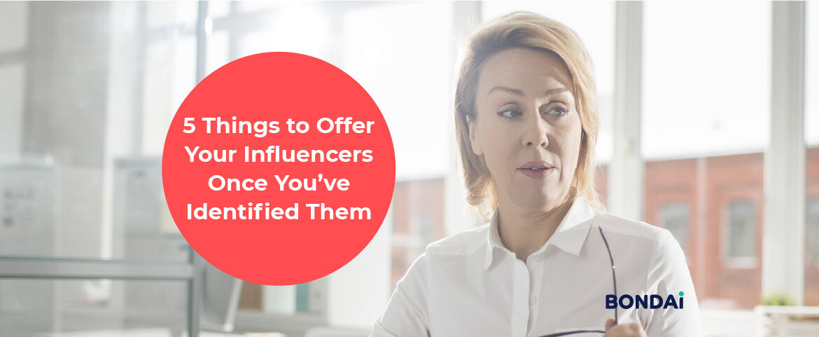 5 Things to Offer Your Influencers Once You've Identified Them Featured Image