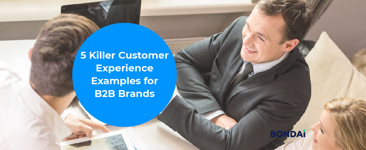 5 Killer Customer Experience Examples for B2B Brands Featured Image