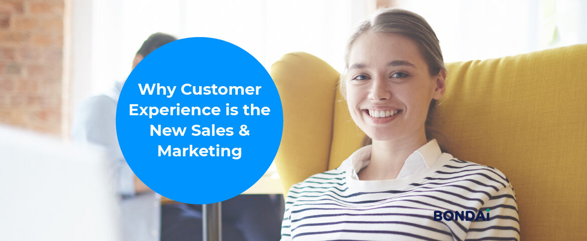 Why Customer Experience is the New Sales & Marketing Featured Image