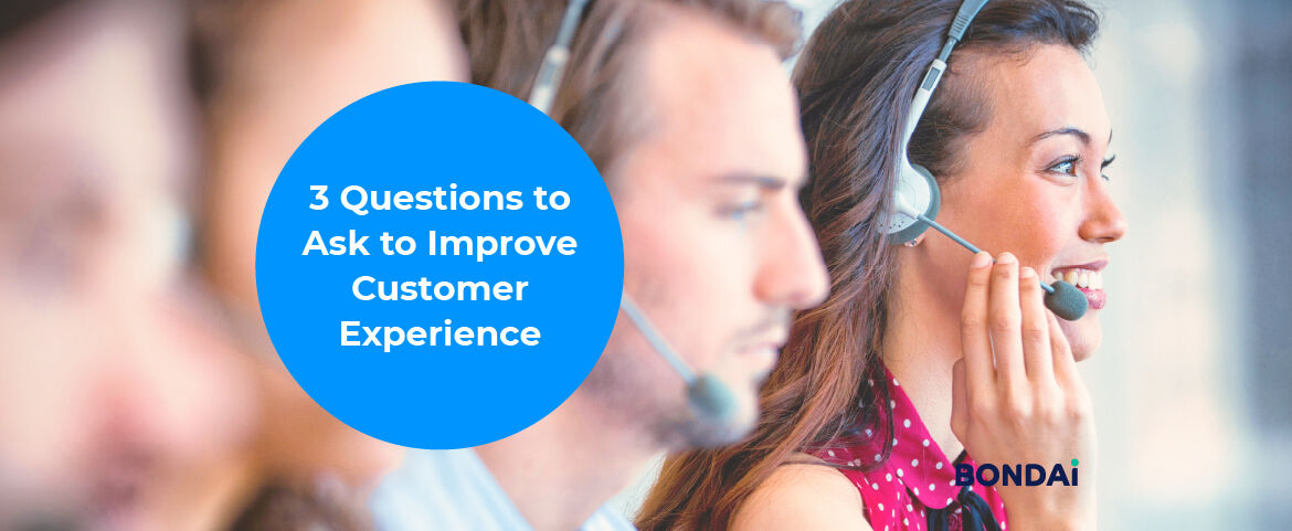 3 Questions to Ask to Improve Customer Experience Featured Image