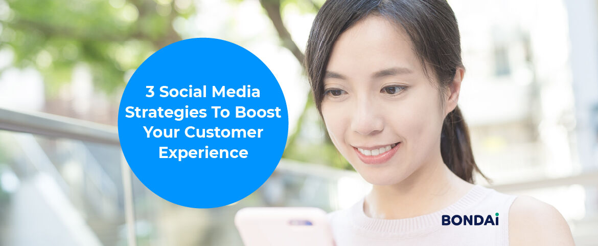 3 Social Media Strategies To Boost Your Customer Experience Featured Image