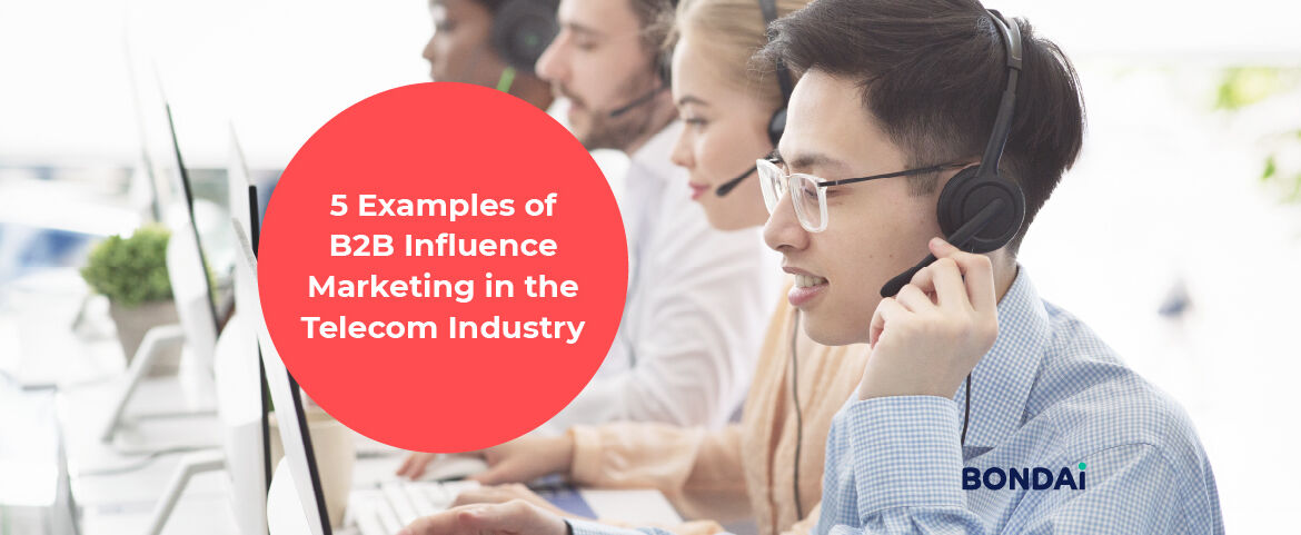 5 Examples of B2B Influence Marketing in the Telecom Industry Featured Image