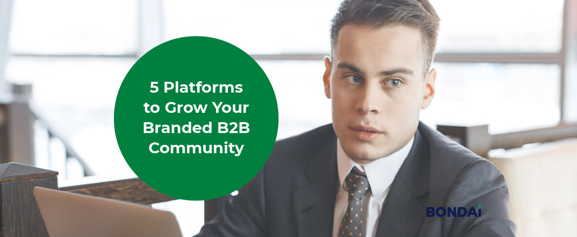 5 Platforms to Grow Your Branded B2B Community Featured Image