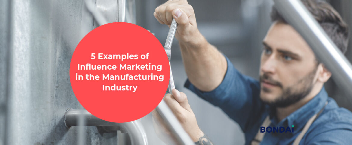 5 Examples of Influence Marketing in the Manufacturing Industry Featured Image