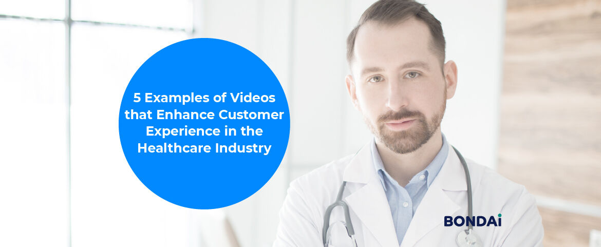 5 Examples of Videos that Enhance Customer Experience in the Healthcare Industry Featured Image