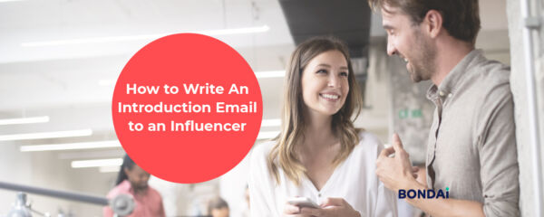How to Write An Introduction Email to an Influencer (Using Examples)