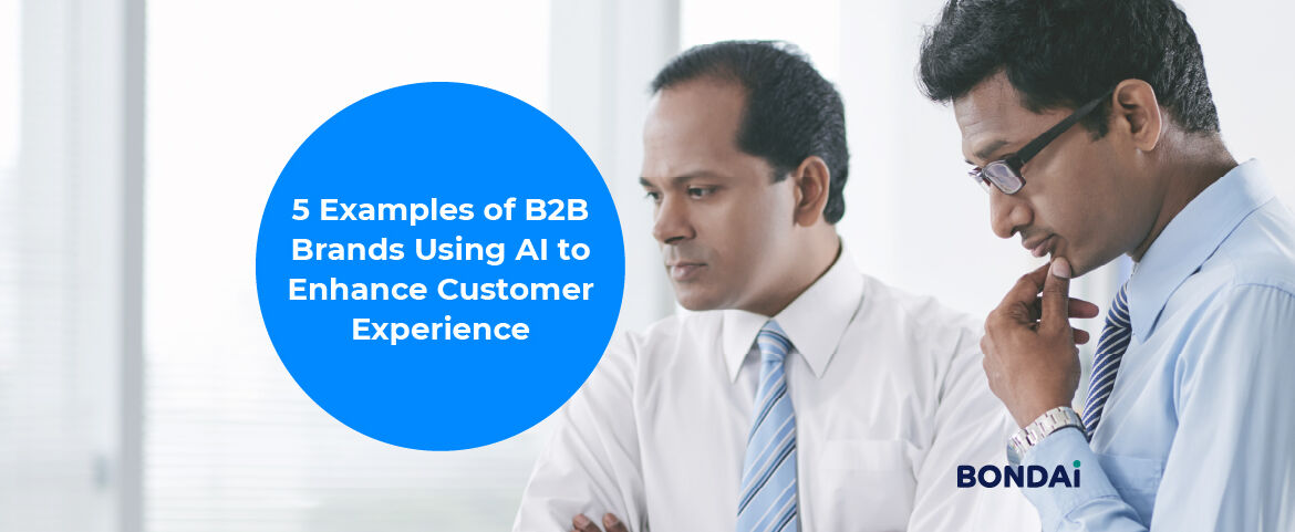 5 Examples of B2B Brands Using AI to Enhance Customer Experience Featured Image
