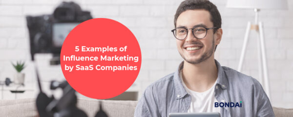 5 Examples of Influence Marketing by SaaS Companies