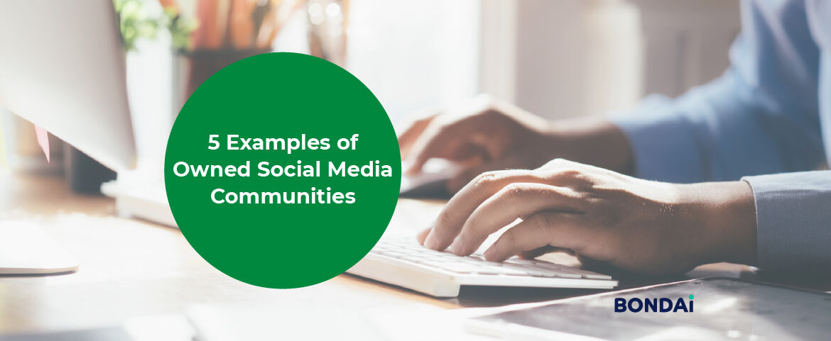 5 Examples of Owned Social Media Communities Featured Image