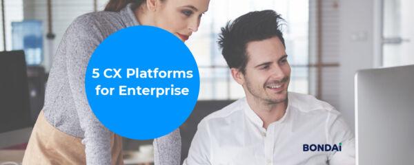 5 CX Platforms for Enterprise