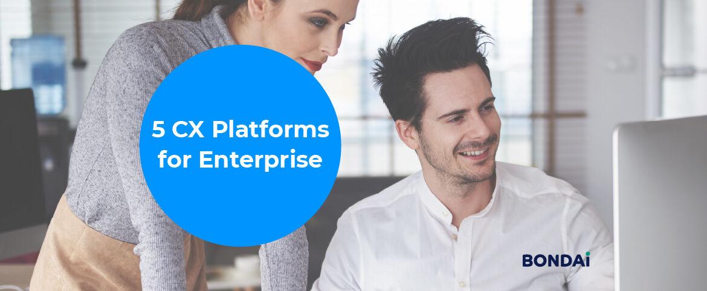 5 CX Platforms for Enterprise Featured Image