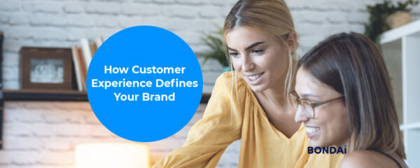 How Customer Experience Defines Your Brand