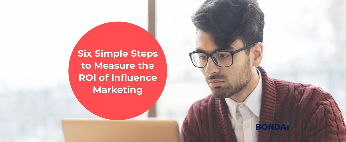 Six Simple Steps to Measure the ROI of Influence Marketing Hero Image
