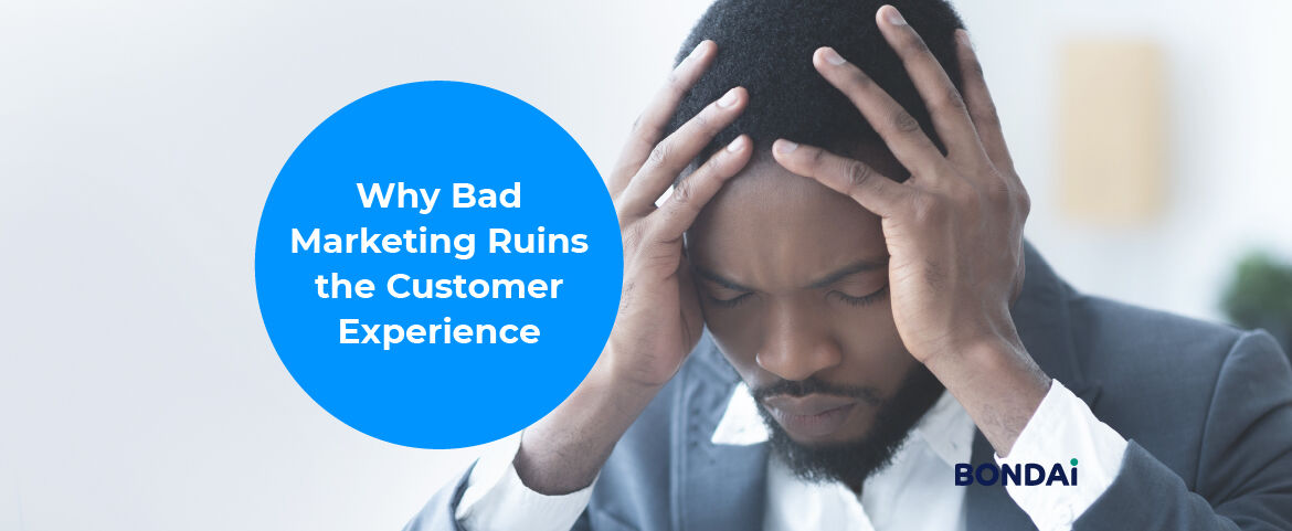 Why Bad Marketing Ruins the Customer Experience Featured Image