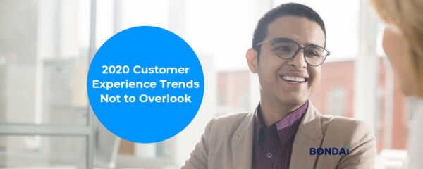 2020 Customer Experience Trends Not to Overlook