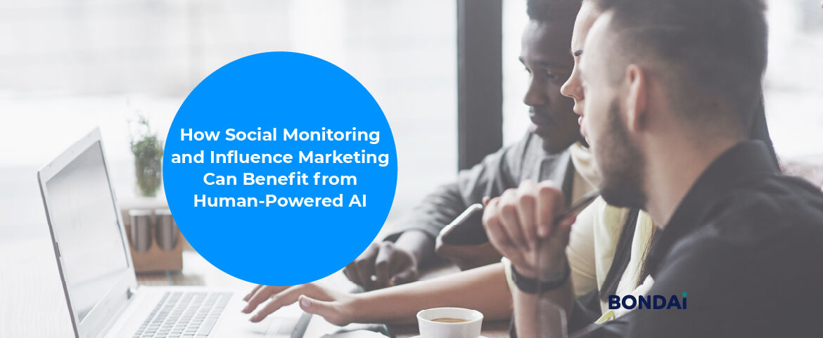 How Social Monitoring and Influence Marketing Can Benefit from Human-Powered AI Featured Image