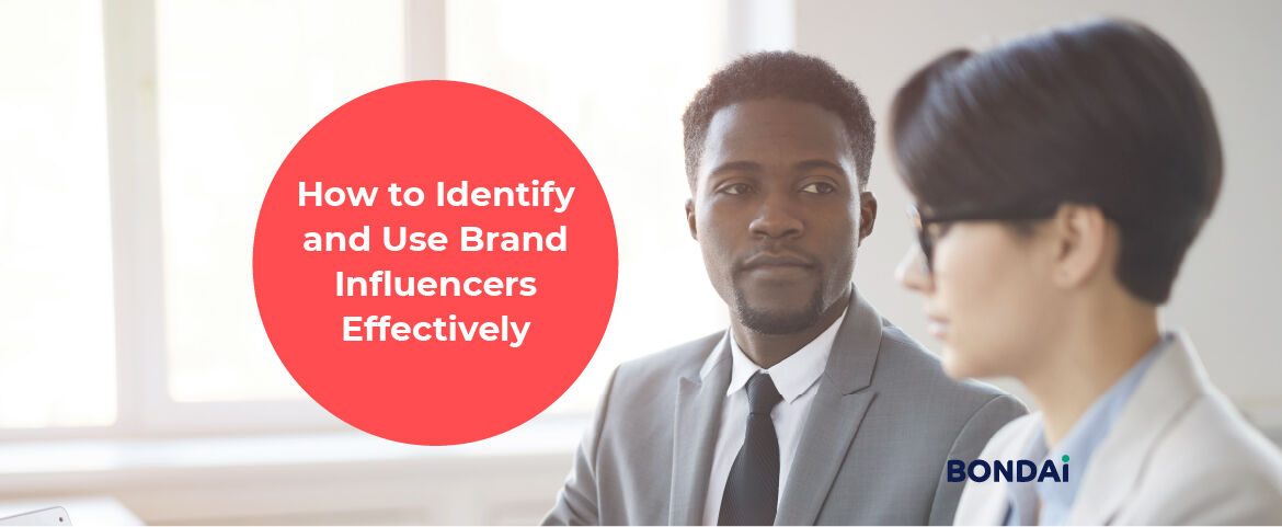 How to Identify and Use Brand Influencers Effectively Featured Image