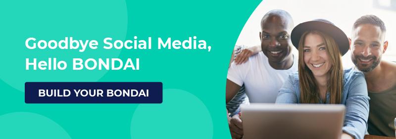 goodbye social media, hello BONDAI