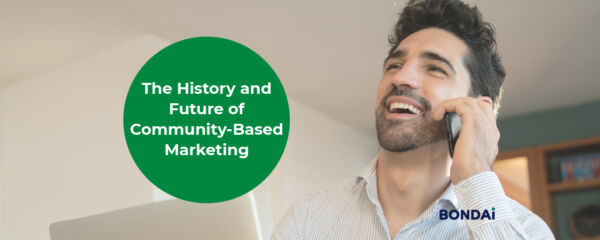 The History and Future of Community-Based Marketing