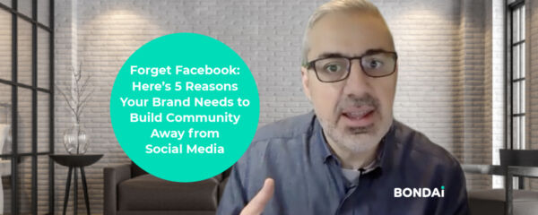 Forget Facebook: Here's 5 Reasons Your Brand Needs to Build Community Away from Social Media